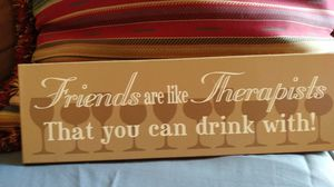 Solid wood sign-( friends are like therapists that you can drink with) for Sale in Lexington, KY