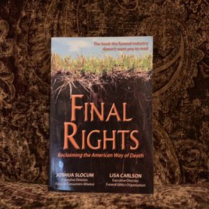 Final Rights: Reclaiming The American Way Of Death for Sale in McLoud, OK