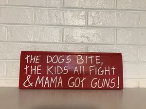 The dog bites, the kids all fight & mama got guns handmade sign for Sale in Durham, NC