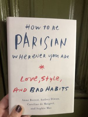 How to Be Parisian Wherever You Are: Love, Style, and Bad Habits NEW for Sale in Chicago, IL