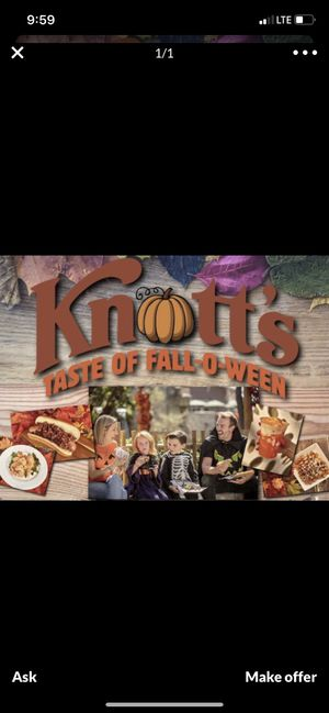ISO Knotts fall tix for any day!!! 2 or 4 tix!! NOT SELLING for Sale in Huntington Park, CA