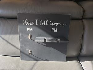 How I tell Time AM PM sign, coffee sign, wine sign, kitchen sign for Sale in Walnut, CA