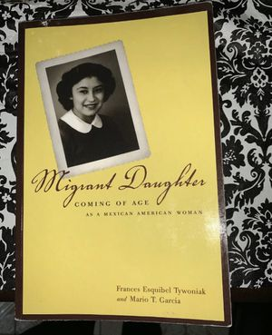 Migrant Daughter : Coming of Age as a Mexican American Woman by Frances Esquibel for Sale in Bakersfield, CA