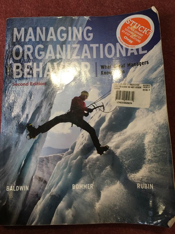 Managing Organizational Behavior, What great managers know and Do2ed Baldwin, Bonner and Rubin