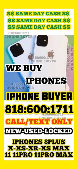 W£=•=BU¥=•=IPHONES=•= NEW -USED EVEN LOCKED for Sale in Los Angeles, CA