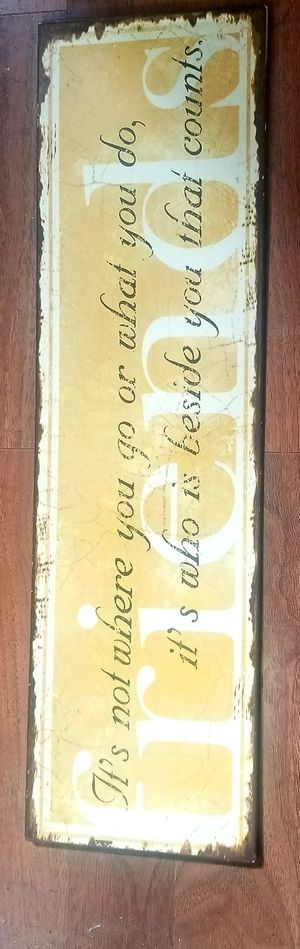 Friends Metal Sign...1 ft long..like bew! for Sale in Modesto, CA