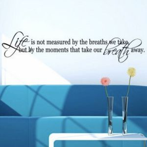 Life Is Not Measured By The Breaths We Take... Wall Decal (new) for Sale in River Grove, IL