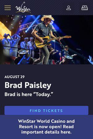 2 Front Row Center Tix Brad Paisley at Winstar 8/29 for Sale in Carrollton, TX