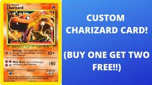CUSTOM CHARIZARD POKEMON CARD! (BUY ONE GET TWO FREE) WILLING TO NEGOTIATE! for Sale in Alexandria, VA