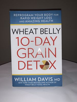 Wheat Belly 10- Day Grain Detox book for Sale in Bakersfield, CA