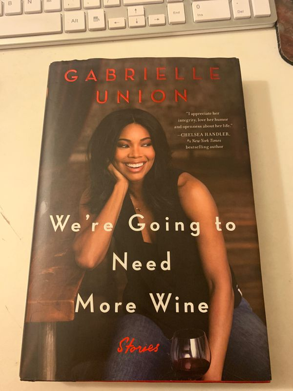 Gabrielle Union- We're Going To Need More Wine