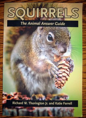 "BOOK = ""Squirrels: The Animal Answer Guide,"" 208 pages — Richard W. Thorington This's $33 on Amazon for Sale in Glen Ellyn, IL"