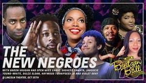 Bentzen Ball Comedy Festival THE NEW NEGROES feat. Baron Vaughn, Open Mike Eagle, Sasheer Zamata, Jaboukie Young-White, Dulce Sloan, Haywood Tur