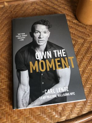 Own The Moment Pastor Carl Lentz Book for Sale in San Antonio, TX