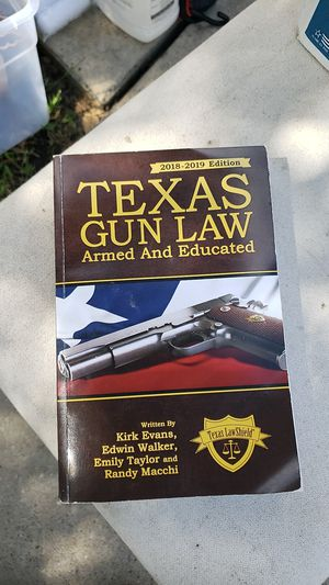 Texas Gun Law Armed and Educated Book - Texas 2018 - 2019 Edition for Sale in Spring, TX