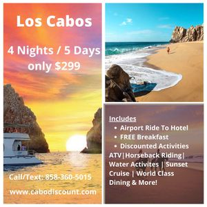 Los Cabos Deal! $299 For Up To 2 Adults And 2 Kids for Sale in San Diego, CA