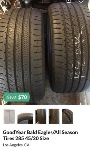 GoodYear Bald Eagles/All Season Tires 285 45/20 Size for Sale in Los Angeles, CA