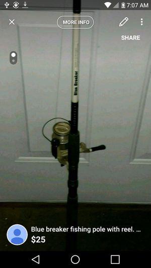 Blue breaker fishing pole with reel L 10-30 for Sale in Kernersville, NC