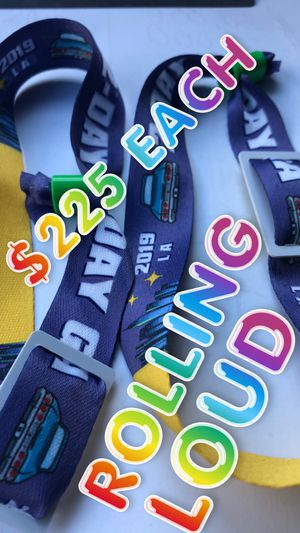 ROLLING LOUD >>>>>> $225 EACH >>>>> 2-DAY WRISTBANDS >>>>> for Sale in Los Angeles, CA