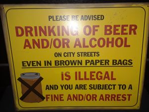 """Drinking Alcohol In Public Even In Brown Paper Bags Illegal"""" Metal Tin Sign for Sale in La Puente, CA"""