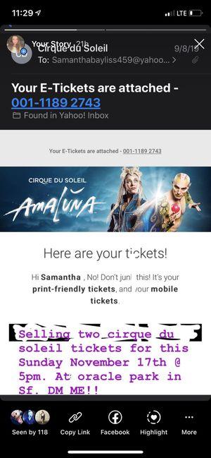 Cirque du soleil tickets ! for Sale in Martinez, CA