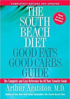 The South Beach Diet: Good Fats Good Carbs Guide - The Complete and Easy Reference for All Your Favorite Foods, Revised Edition Paperback – April 19,