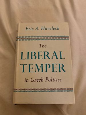 The Liberal Temper in Greek Politics by Eric A. Havelock- Printed 1957 London for Sale in Bellevue, WA
