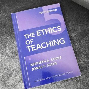 The Ethics Of Teaching Fifth Edition By Kenneth A. Strike and Jonas F. Soltis for Sale in Gaithersburg, MD