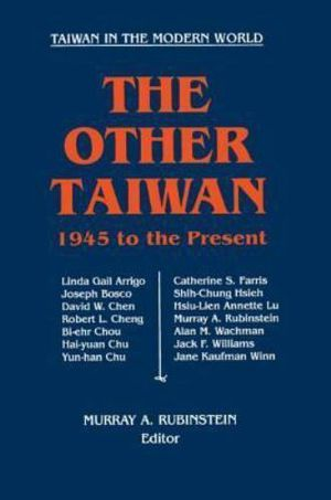 Out of Print Book: The Other Taiwan, 1945 to the Present by Murray A. Rubinstein for Sale in Chicago, IL