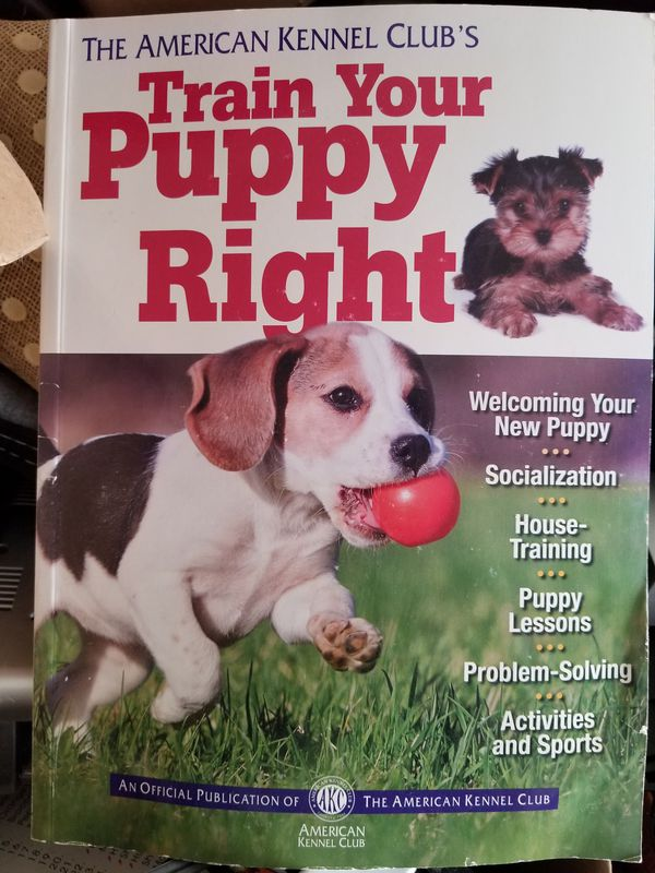 The American Kennel Club's Train Your Puppy Right book