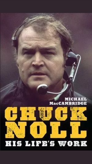 Chuck Noll : His Life's Work by Michael MacCambridge (2016, Hardcover) for Sale in Pittsburgh, PA