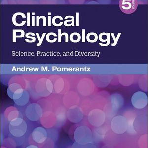 Clinical Psychology 5th Edition Science Practice and Diversity by Andrew Pomerantz 9781544333625 eBook PDF free instant delivery for Sale in Walnut, CA