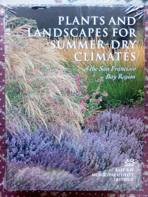 Plants and Landscapes for Summer-Dry Climates of the San Francisco Bay Region by East Bay Municipal Utility District (Paperback) (Brand New) for Sale for Sale in San Jose, CA