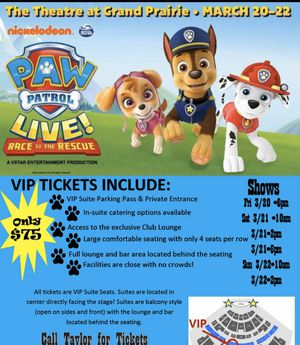 Paw patrol live tickets private suite w/ Sunday 2:00 for Sale in Arlington, TX