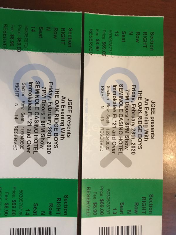 Concert tickets Oak Ridge Boy Feb 28 at Seminole Casino Immokalee Fl price $77 each reduced to $50 each. I have two reserved tickets call 940 781 10