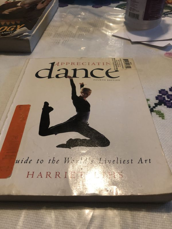 Appreciating dance Fourth Edition by Harriet Lihs