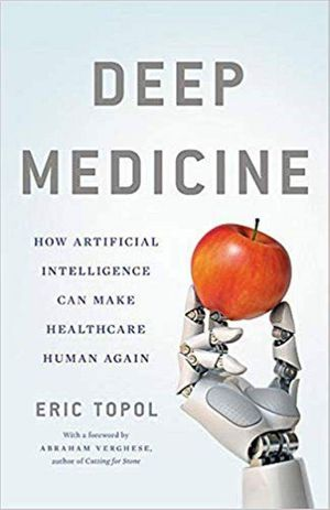 Deep Medicine: How Artificial Intelligence Can Make Healthcare Human Again ebook PDF for Sale in Los Angeles, CA