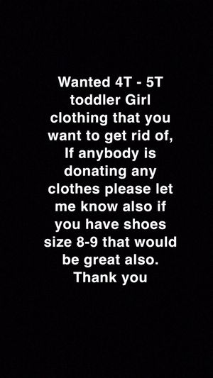 Wanted free 4-5T girl clothing for Sale in Bristol, CT