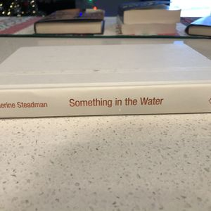 Something In The Water By Catherine Steadman for Sale in Corona, CA