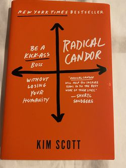 Radical Candor: Be a Kick-Ass Boss Without Losing Your Humanity by Kim Scott for Sale in Erie,  CO