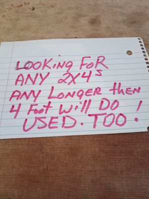 Needing 2/4s used is fine with me .as long as longer then 4 ft long for Sale in Phoenix, AZ