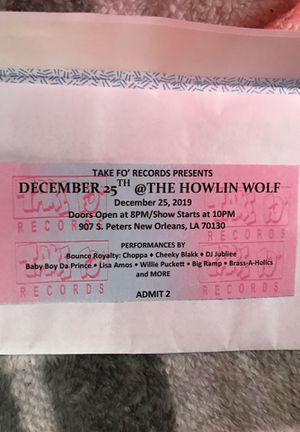 MUSIC TICKETS AT THE HOWLIN WOLF••••BOUNCE ROYALTY!!! for Sale in New Orleans, LA
