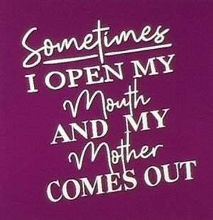 Sometimes I open my mouth and my mother comes out shirt for Sale in Florence, MS