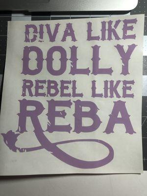 Diva Like Dolly Rebel Like Reba Custom Decals Pick Any Color for Sale in Marlow, OK