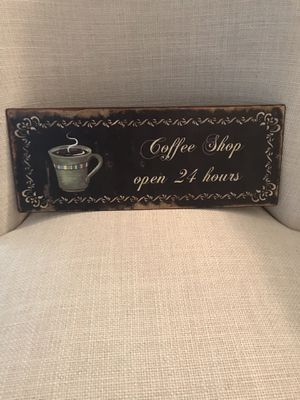 Pretty metal plaque that day COFFEE SHOP OPEN 24 HOURS. Pretty for your coffee station or in any kitchen. Rustic/antique looking plaque. 15.5 x 6 in for Sale in Pembroke Pines, FL
