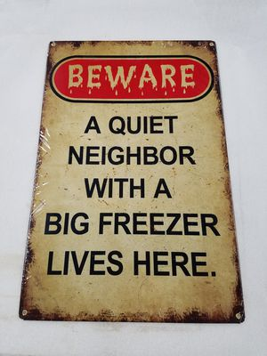Funny no trespassing quite neighbor big freezer steel metal sign for Sale in Vancouver, WA