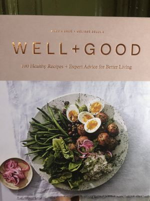 Well+Good Cookbook: 100 Healthy Recipes + Expert Advice for Better Living NEW for Sale in Chicago, IL