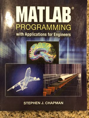 MATLAB Programming with Applications for Engineers (Chapman) for Sale in Scottsdale, AZ