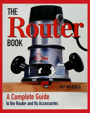 The Router Book: A Complete Guide to the Router and its Accessories; Unused/Unread Paperback Book —$5 for Sale in Arlington, WA