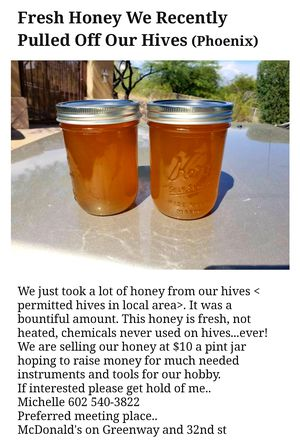 FRESH HONEY JUST PULLED OFF HIVES! for Sale in Phoenix, AZ